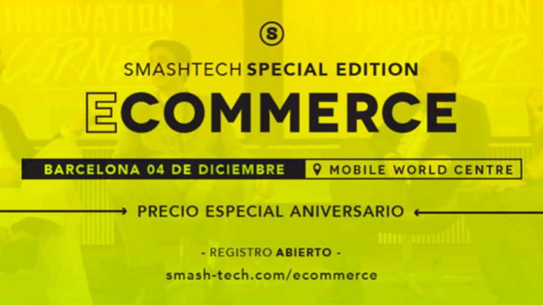 Smash Tech Barcelona :: Ecommerce Special Edition